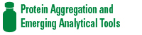 Protein Aggregation and Emerging Analytical Tools